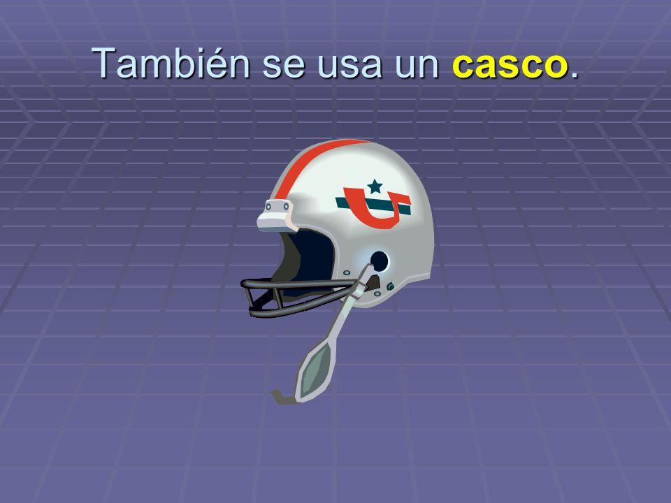 También se usa un casco.