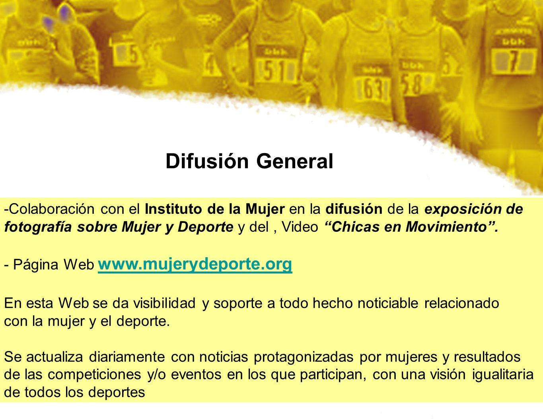 Difusión General -Colaboración con el Instituto de la Mujer en la difusión de la exposición de fotografía sobre Mujer y Deporte y del, Video Chicas en