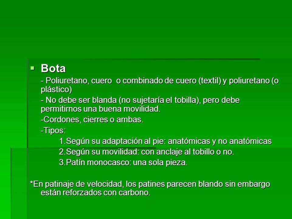 Bota Bota - Poliuretano, cuero o combinado de cuero (textil) y poliuretano (o plástico) - No debe ser blanda (no sujetaría el tobilla), pero debe perm