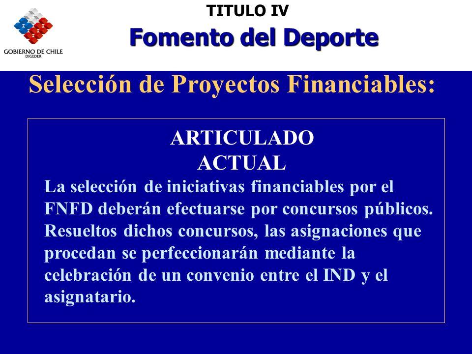 ARTICULADO ACTUAL La selección de iniciativas financiables por el FNFD deberán efectuarse por concursos públicos.
