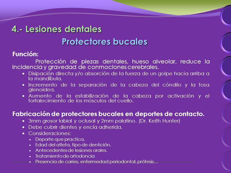 Protectores bucales Función : Protección de piezas dentales, hueso alveolar, reduce la incidencia y gravedad de conmociones cerebrales.