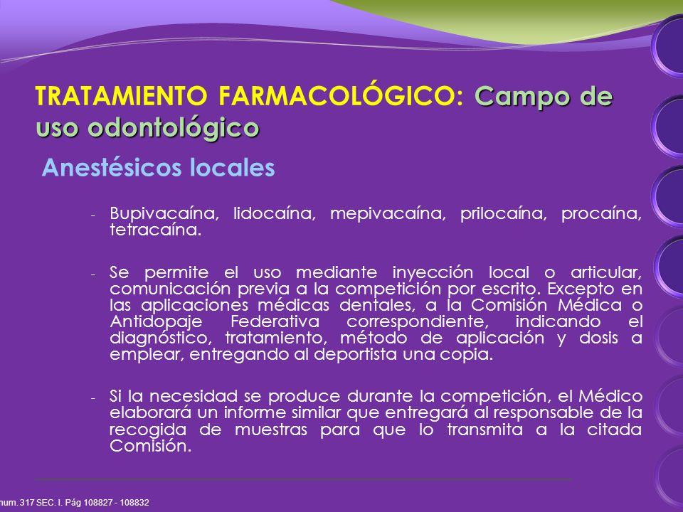 Campo de uso odontológico TRATAMIENTO FARMACOLÓGICO: Campo de uso odontológico Anestésicos locales - Bupivacaína, lidocaína, mepivacaína, prilocaína, procaína, tetracaína.