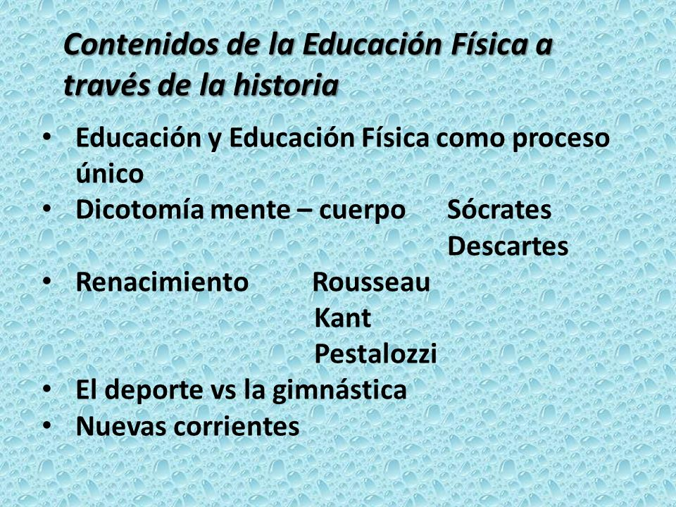 Educación y Educación Física como proceso único Dicotomía mente – cuerpo Sócrates Descartes RenacimientoRousseau Kant Pestalozzi El deporte vs la gimn