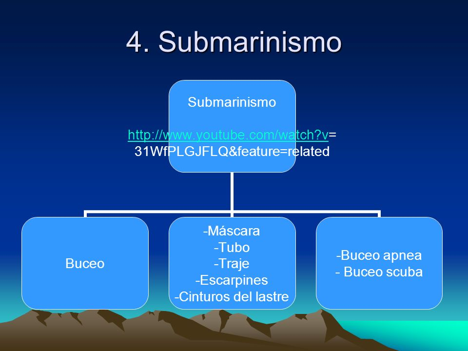 4. Submarinismo Submarinismo http://www.youtube.com/watch?vhttp://www.youtube.com/watch?v= 31WfPLGJFLQ&feature=related Buceo Máscara Tubo Traje Escarp