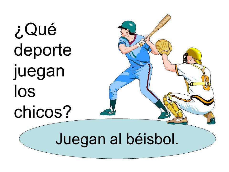 ¿Qué deporte juegan los chicos? Juegan al béisbol.