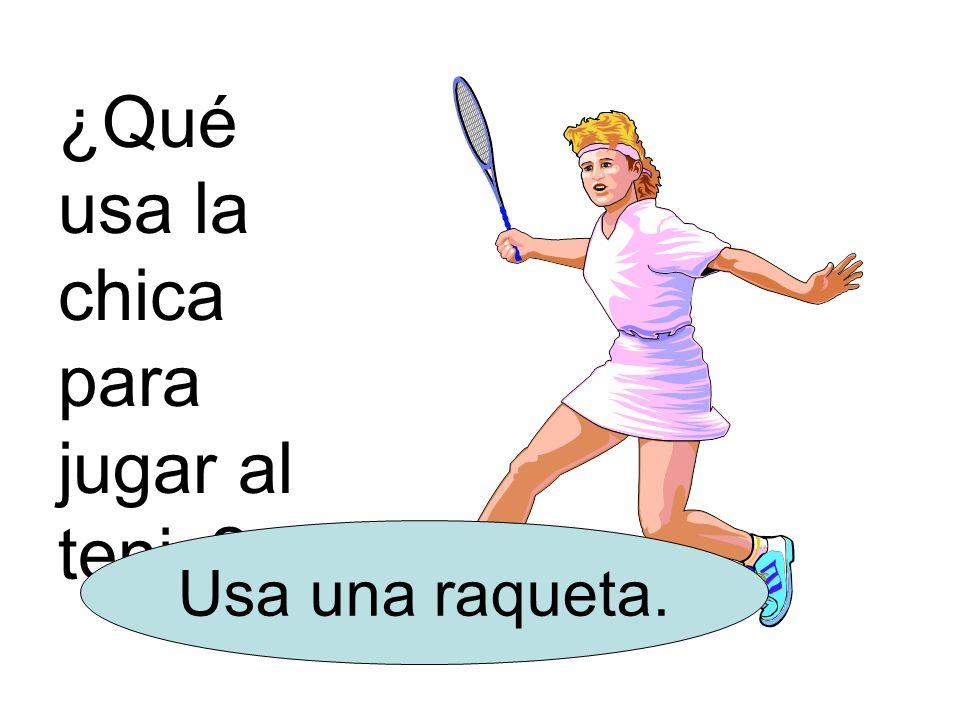 ¿Qué usa la chica para jugar al tenis? Usa una raqueta.