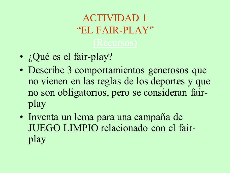 ACTIVIDAD 1 EL FAIR-PLAY (Recursos) (Recursos) ¿Qué es el fair-play.