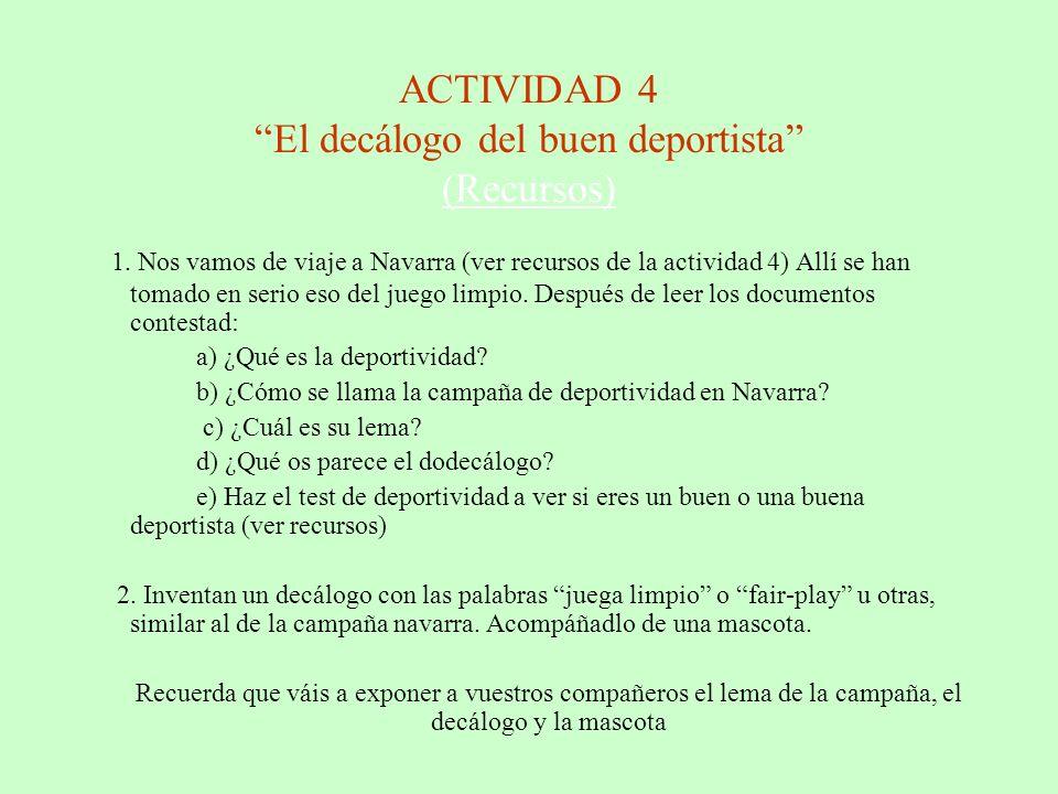 ACTIVIDAD 4 El decálogo del buen deportista (Recursos) (Recursos) 1.