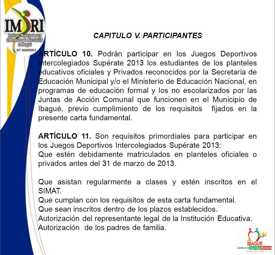 CAPITULO V.PARTICIPANTES ARTÍCULO 10.