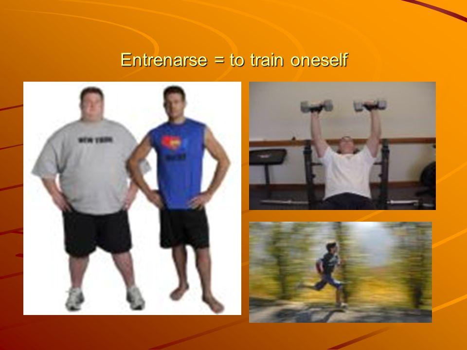 Entrenarse = to train oneself