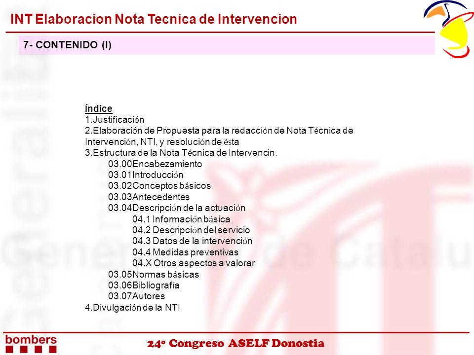 24º Congreso ASELF Donostia INT Elaboracion Nota Tecnica de Intervencion 7- CONTENIDO (I) Í ndice 1.Justificaci ó n 2.Elaboraci ó n de Propuesta para