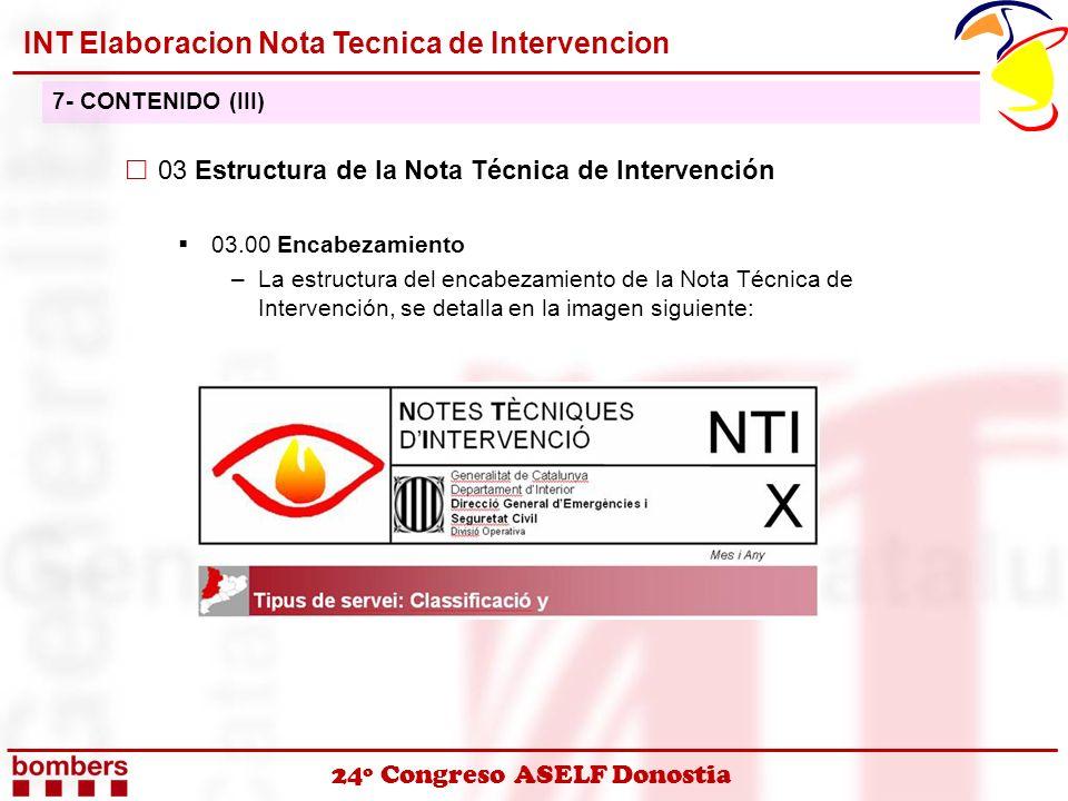 24º Congreso ASELF Donostia 03 Estructura de la Nota Técnica de Intervención 03.00 Encabezamiento –La estructura del encabezamiento de la Nota Técnica
