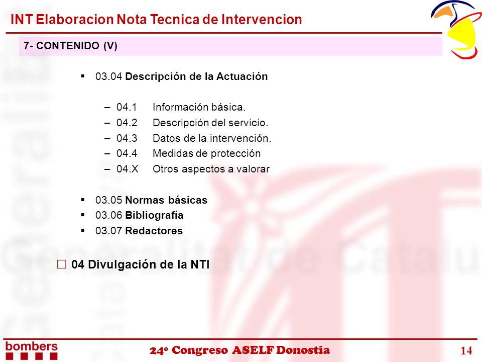 24º Congreso ASELF Donostia 03.04 Descripción de la Actuación –04.1Información básica. –04.2Descripción del servicio. –04.3Datos de la intervención. –