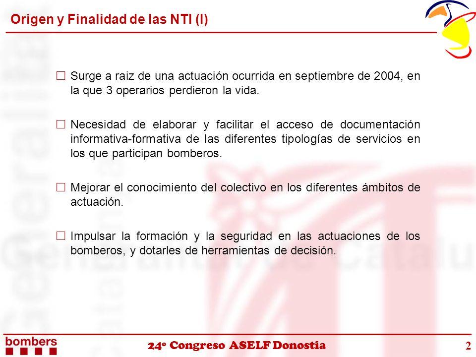 24º Congreso ASELF Donostia Origen y Finalidad de las NTI (I) Surge a raiz de una actuación ocurrida en septiembre de 2004, en la que 3 operarios perd