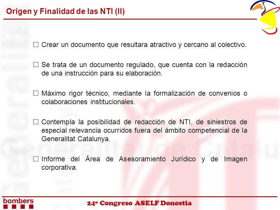 24º Congreso ASELF Donostia Origen y Finalidad de las NTI (II) Crear un documento que resultara atractivo y cercano al colectivo. Se trata de un docum