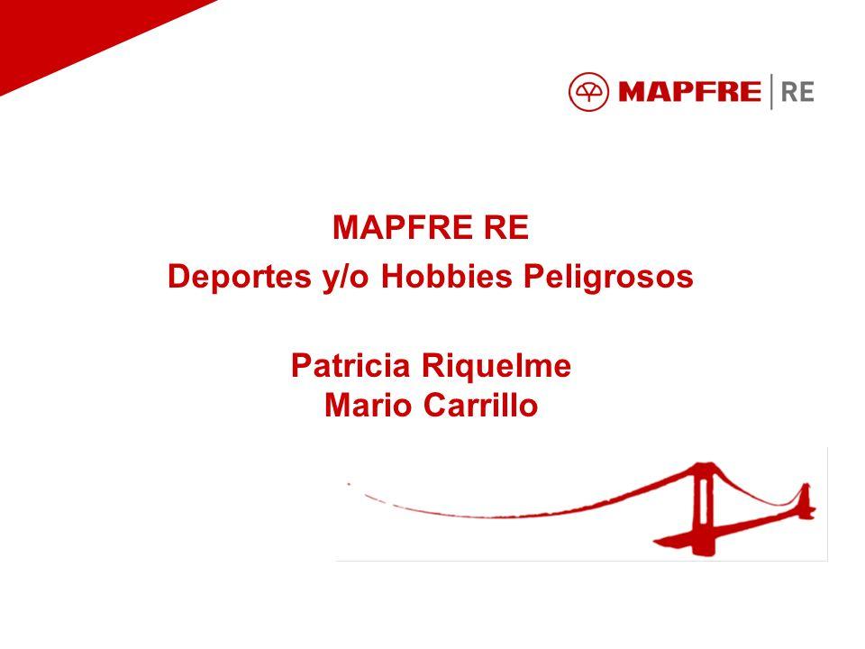 MAPFRE RE Deportes y/o Hobbies Peligrosos Patricia Riquelme Mario Carrillo