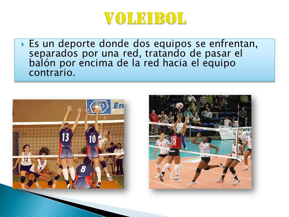 Es un deporte donde dos equipos se enfrentan, separados por una red, tratando de pasar el balón por encima de la red hacia el equipo contrario.