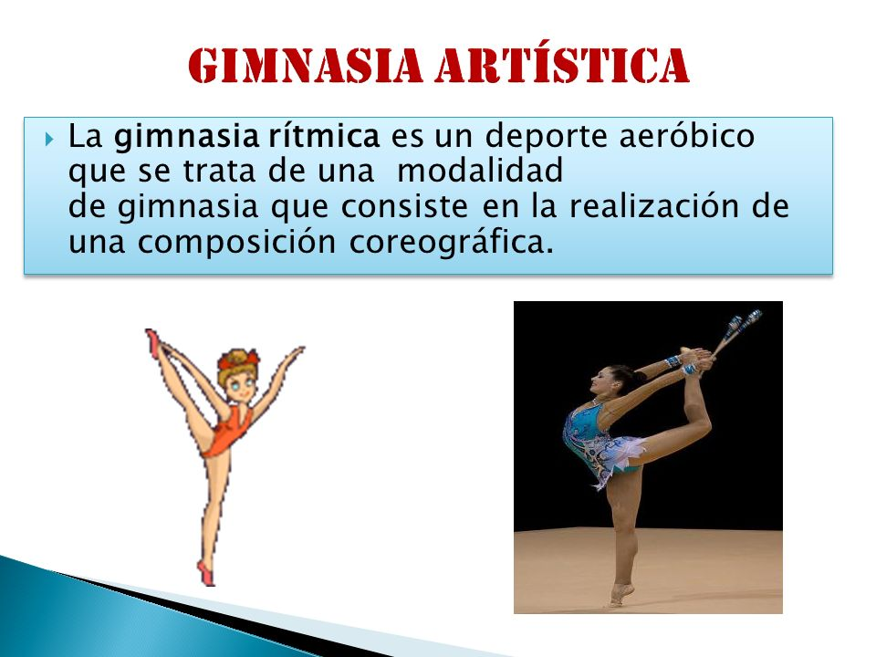 La gimnasia rítmica es un deporte aeróbico que se trata de una modalidad de gimnasia que consiste en la realización de una composición coreográfica.