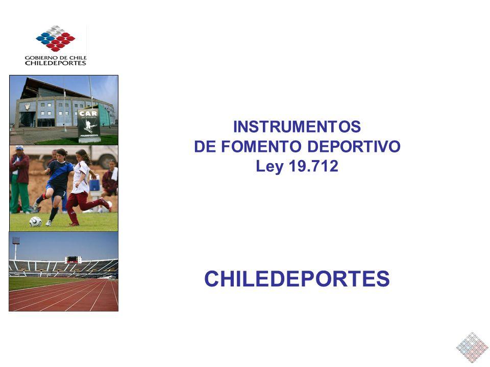 INSTRUMENTOS DE FOMENTO DEPORTIVO Ley 19.712 CHILEDEPORTES