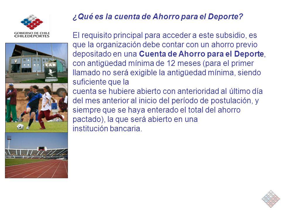 ¿Qué es la cuenta de Ahorro para el Deporte? El requisito principal para acceder a este subsidio, es que la organización debe contar con un ahorro pre