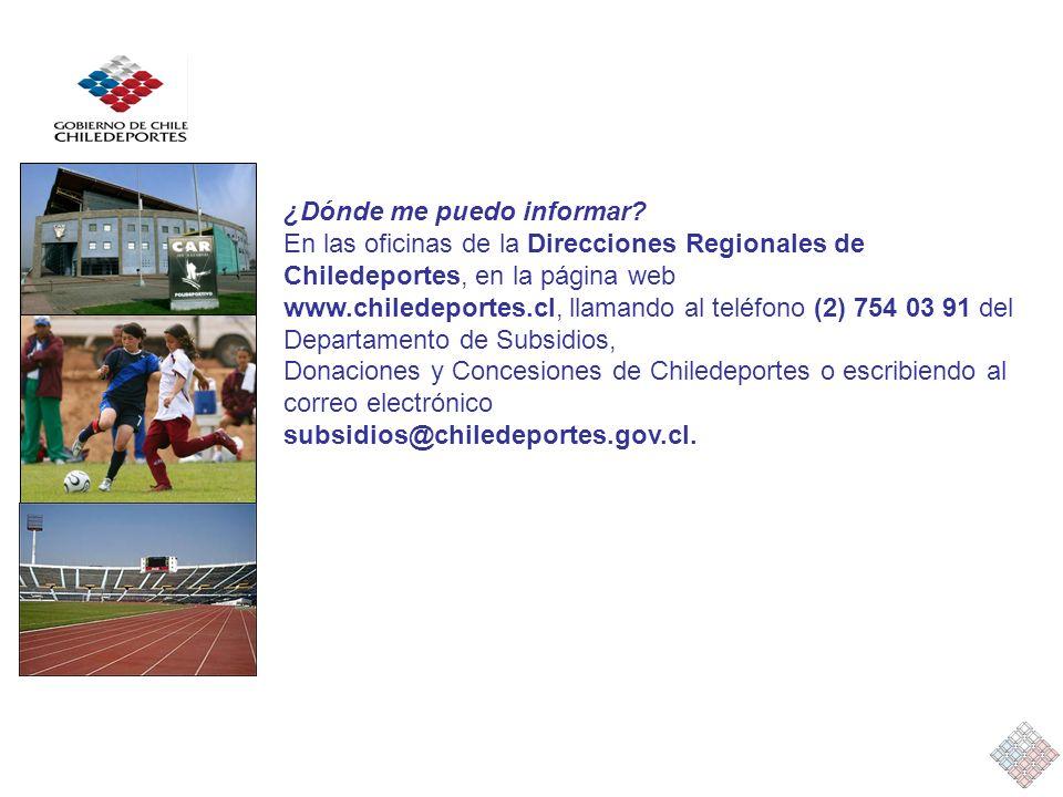 ¿Dónde me puedo informar? En las oficinas de la Direcciones Regionales de Chiledeportes, en la página web www.chiledeportes.cl, llamando al teléfono (
