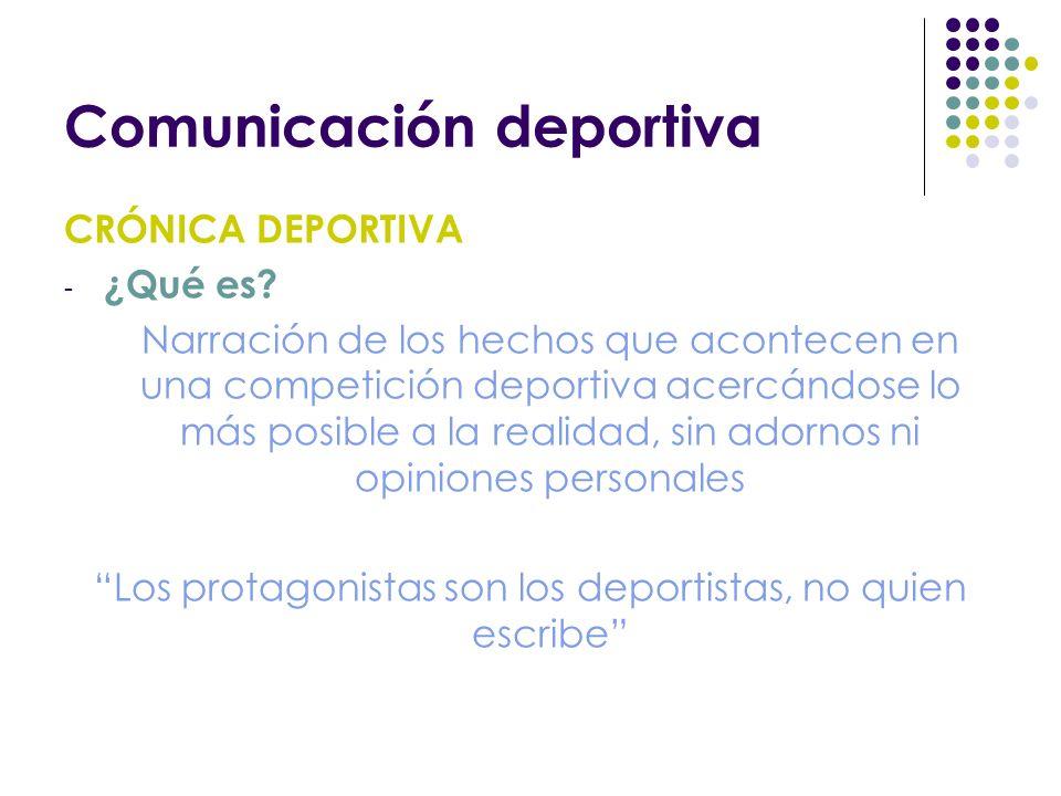 Comunicación deportiva CRÓNICA DEPORTIVA - ¿Qué es.