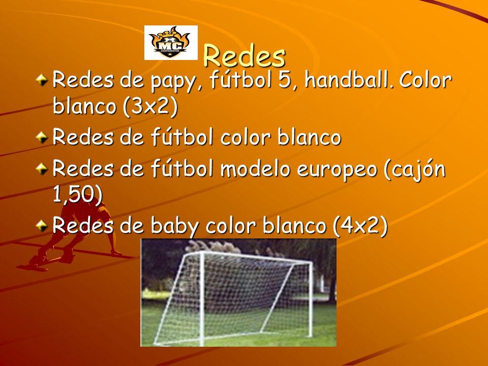 Redes Redes de papy, fútbol 5, handball. Color blanco (3x2) Redes de fútbol color blanco Redes de fútbol modelo europeo (cajón 1,50) Redes de baby col