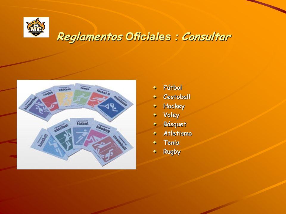 Reglamentos Oficiales : Consultar FútbolCestoballHockeyVoleyBásquetAtletismoTenisRugby