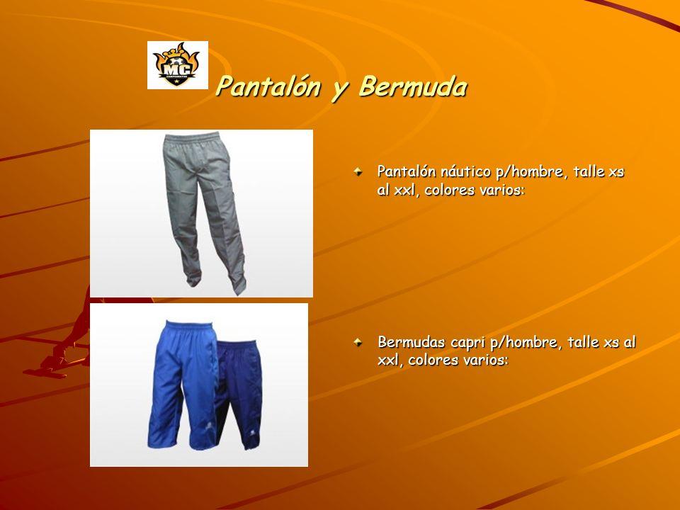 Pantalón y Bermuda Pantalón náutico p/hombre, talle xs al xxl, colores varios: Bermudas capri p/hombre, talle xs al xxl, colores varios: