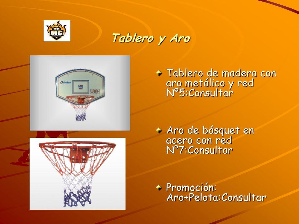 Tablero y Aro Tablero de madera con aro metálico y red Nº5:Consultar Aro de básquet en acero con red N°7:Consultar Promoción: Aro+Pelota:Consultar