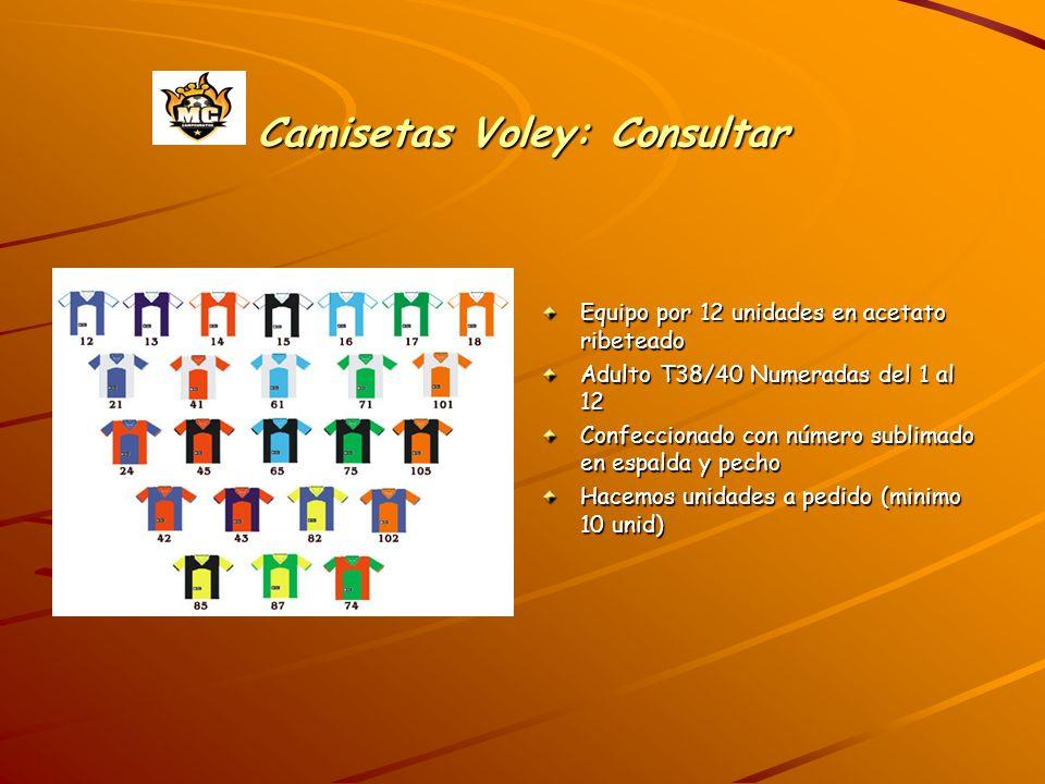 Camisetas Voley: Consultar Equipo por 12 unidades en acetato ribeteado Adulto T38/40 Numeradas del 1 al 12 Confeccionado con número sublimado en espalda y pecho Hacemos unidades a pedido (minimo 10 unid)