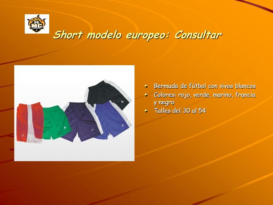 Short modelo europeo: Consultar Bermuda de fútbol con vivos blancos Colores: rojo, verde, marino, francia y negro Talles del 30 al 54