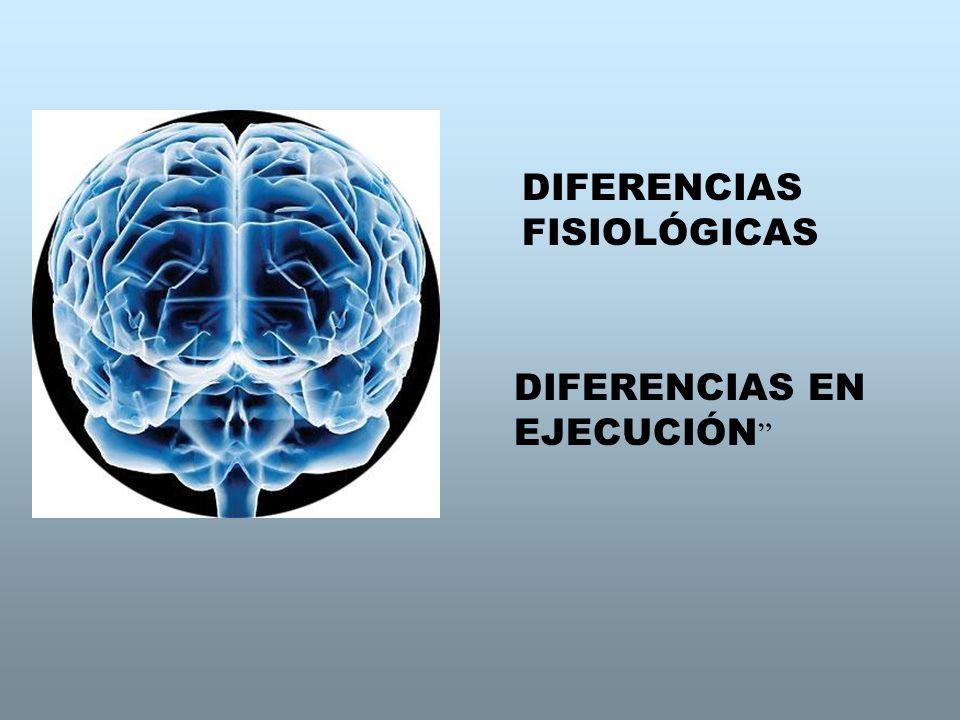 DIFERENCIAS FISIOLÓGICAS DIFERENCIAS EN EJECUCIÓN