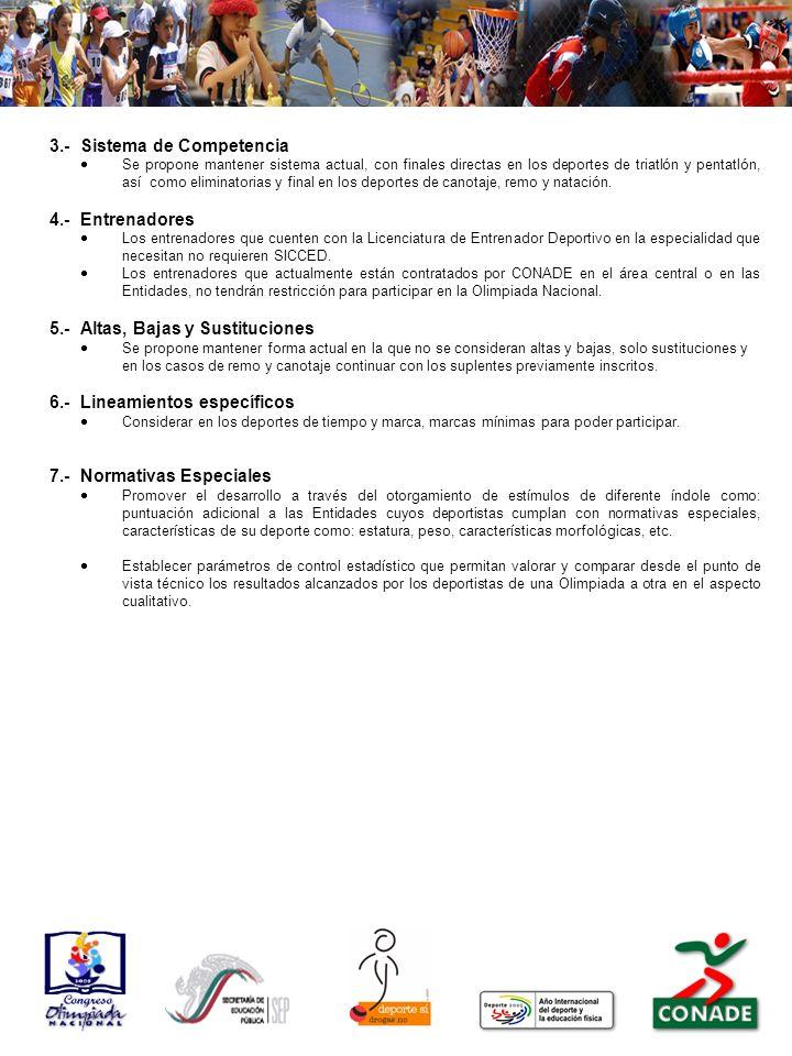 3.- Sistema de Competencia Se propone mantener sistema actual, con finales directas en los deportes de triatlón y pentatlón, así como eliminatorias y final en los deportes de canotaje, remo y natación.