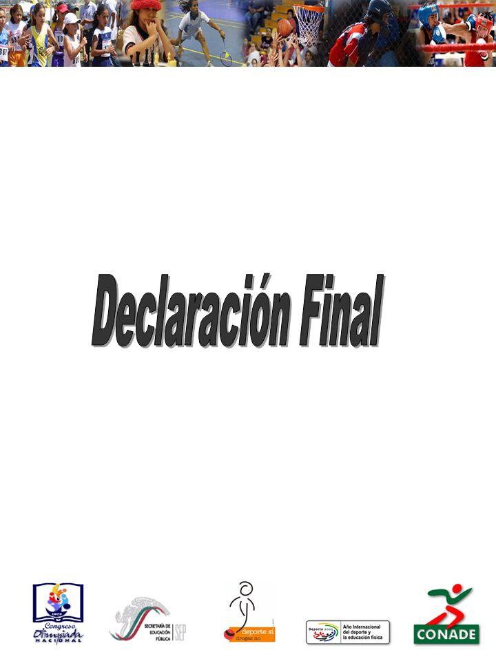 Los titulares y representantes de los Institutos Estatales del Deporte o su equivalente y los presidentes y representantes de las Asociaciones Deportivas nacionales, se reunieron en la Ciudad de México los días 5 y 6 de julio, a fin de celebrar el Congreso de la Olimpiada Nacional y emitieron la siguiente declaración: Presidida la reunión por el Licenciado Víctor M.
