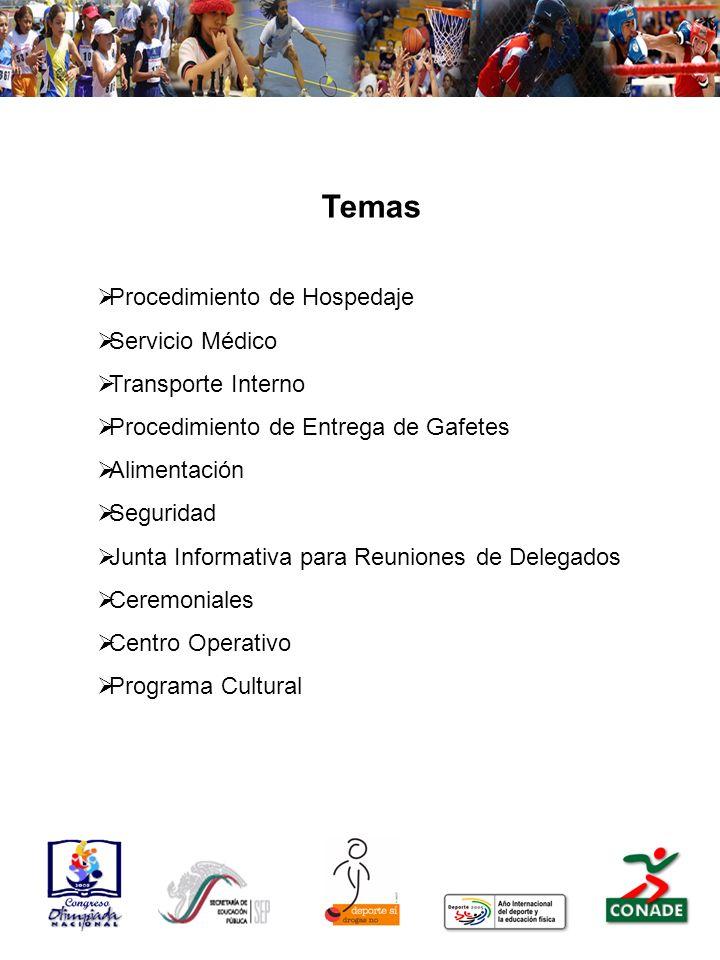 Temas Procedimiento de Hospedaje Servicio Médico Transporte Interno Procedimiento de Entrega de Gafetes Alimentación Seguridad Junta Informativa para Reuniones de Delegados Ceremoniales Centro Operativo Programa Cultural