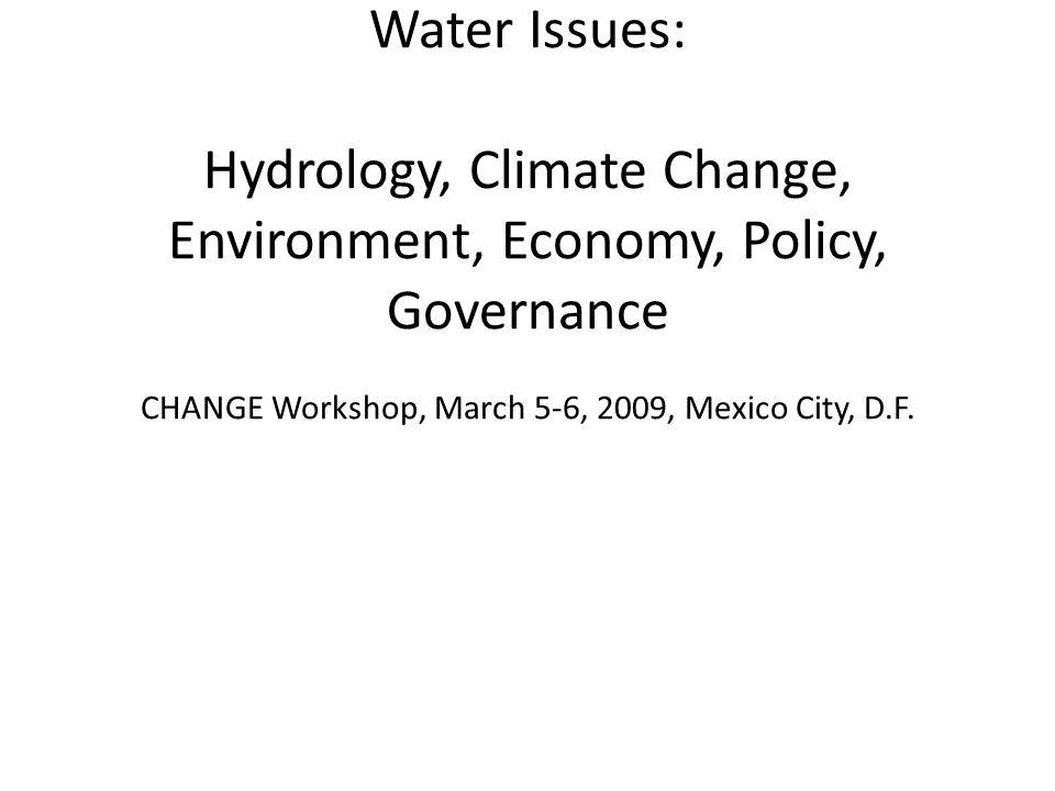 Fernando González Villareal Universidad Nacional Autónoma de México A Summary of Mexico-U.S. Border Water Issues: Hydrology, Climate Change, Environme