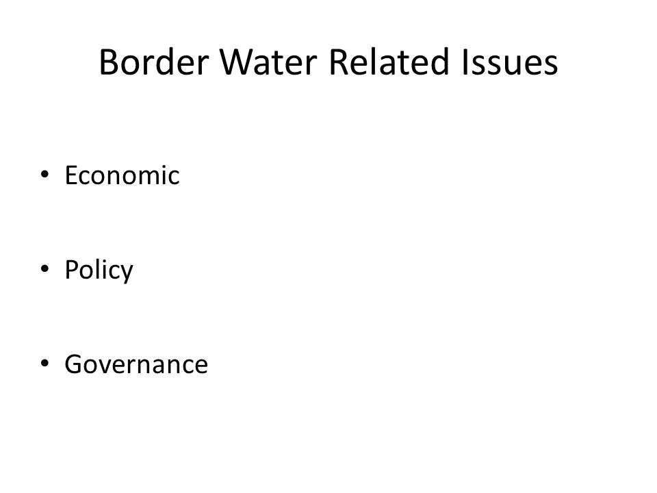 Border Water Related Issues Economic Policy Governance