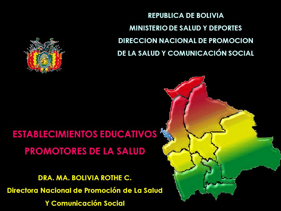 ESTABLECIMIENTOS EDUCATIVOS PROMOTORES DE LA SALUD DRA. MA. BOLIVIA ROTHE C. Directora Nacional de Promoción de La Salud Y Comunicación Social REPUBLI