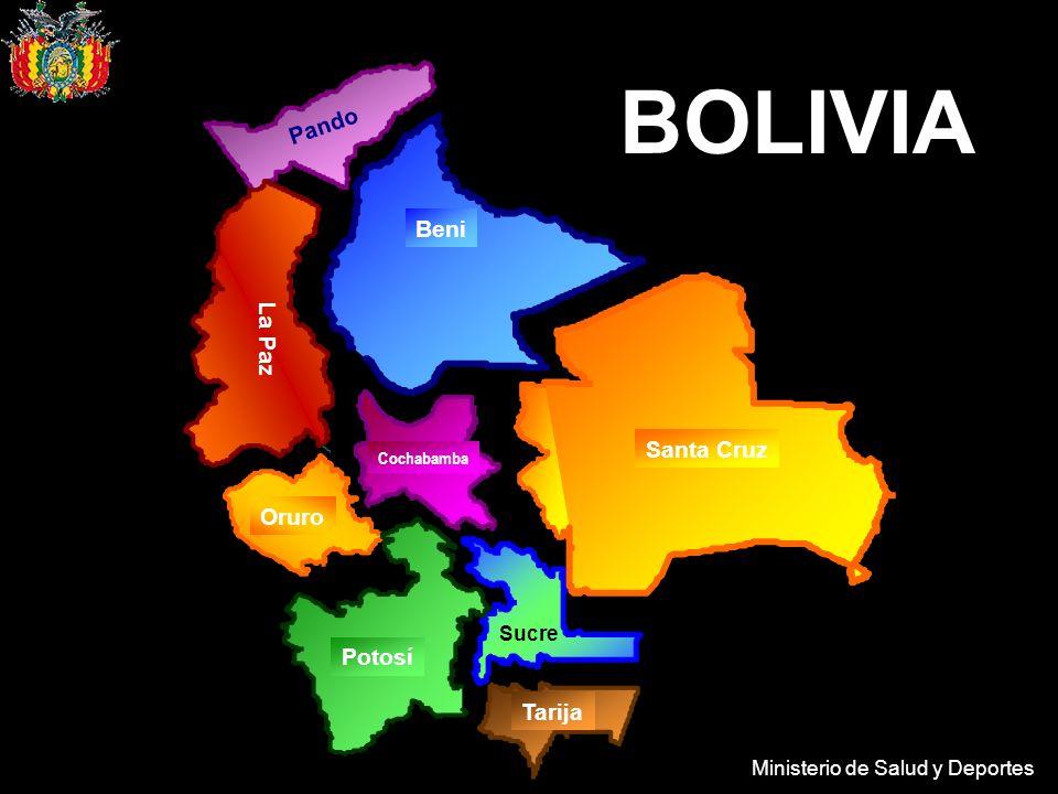Ministerio de Salud y Deportes Tarija Beni Sucre Cochabamba Pando Oruro Potosí La Paz Santa Cruz BOLIVIA