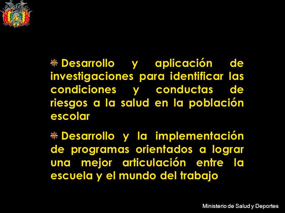 Ministerio de Salud y Deportes Desarrollo y aplicación de investigaciones para identificar las condiciones y conductas de riesgos a la salud en la pob