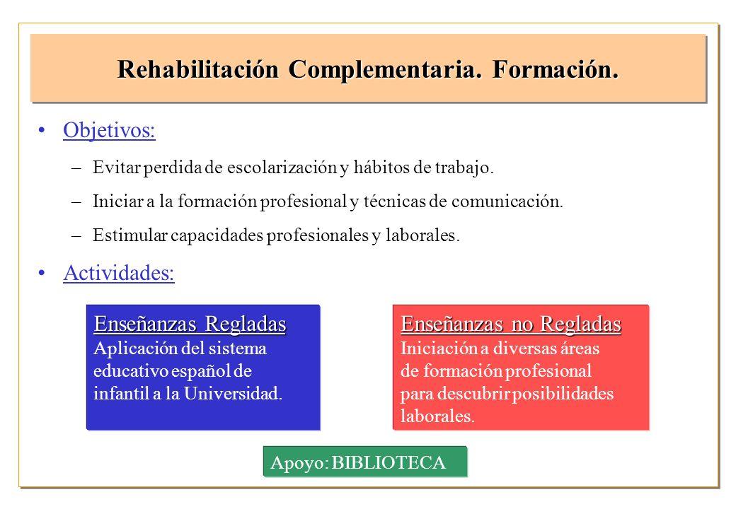 Objetivos: –Desarrollo y mejora de las capacidades físicas (Deporte terapéutico) –Complemento a la recuperación funcional (Deporte Lúdico) –Iniciación a una actividad deportiva determinada (Deporte Formativo - competición.