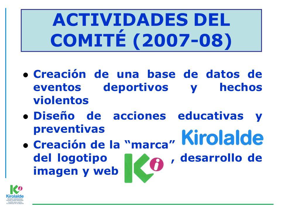 l Creación de una base de datos de eventos deportivos y hechos violentos l Diseño de acciones educativas y preventivas l Creación de la marca KIROLALD