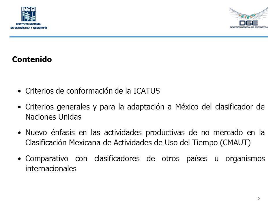 Criterios y estructura de la ICATUS 3 El principal criterio de construcción de la clasificación de actividades, es la relación de éstas con la frontera de la producción del Sistema de Cuentas Nacionales (SCN).