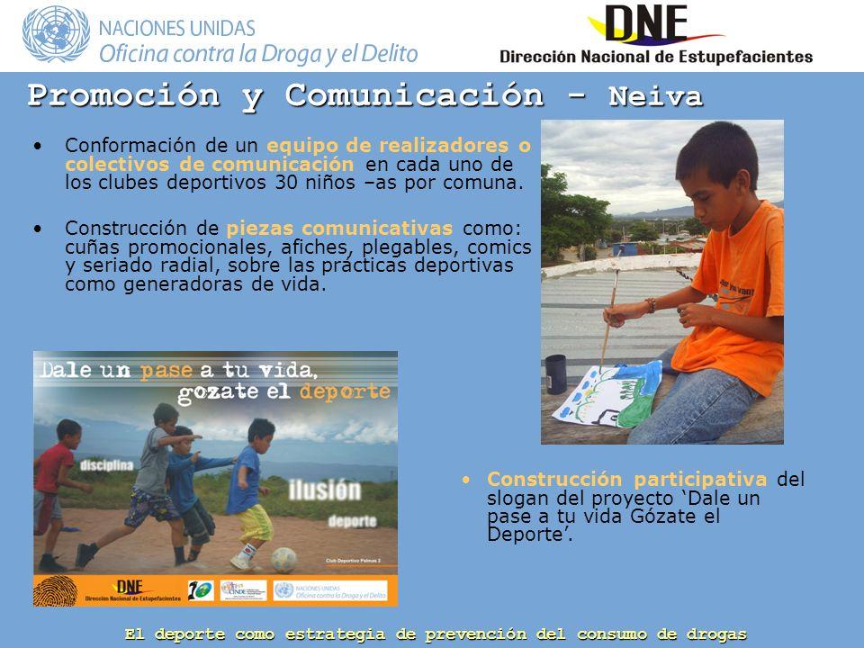El deporte como estrategia de prevención del consumo de drogas Conformación de un equipo de realizadores o colectivos de comunicación en cada uno de los clubes deportivos 30 niños –as por comuna.