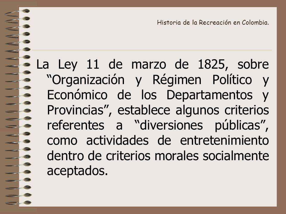 Historia de la Recreación en Colombia. La Ley 11 de marzo de 1825, sobre Organización y Régimen Político y Económico de los Departamentos y Provincias
