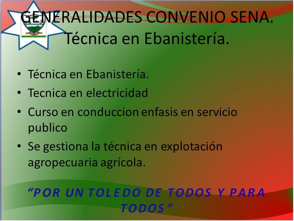 GENERALIDADES CONVENIO SENA.Técnica en Ebanistería.
