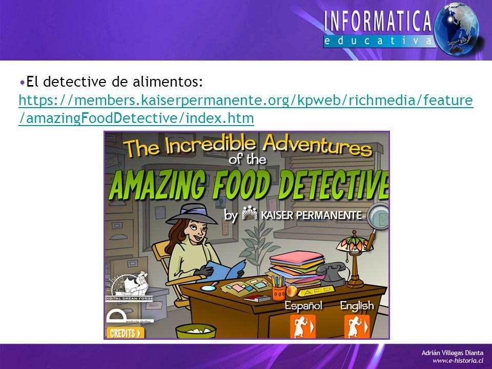 El detective de alimentos: https://members.kaiserpermanente.org/kpweb/richmedia/feature /amazingFoodDetective/index.htm