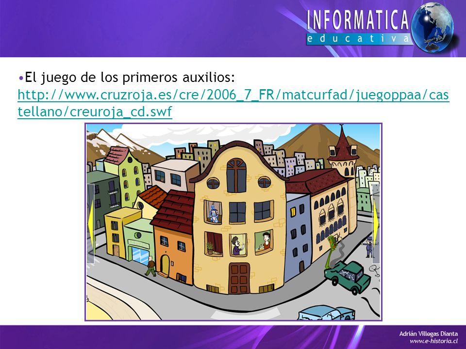 El juego de los primeros auxilios: http://www.cruzroja.es/cre/2006_7_FR/matcurfad/juegoppaa/cas tellano/creuroja_cd.swf