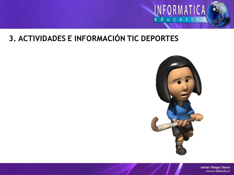 3. ACTIVIDADES E INFORMACIÓN TIC DEPORTES